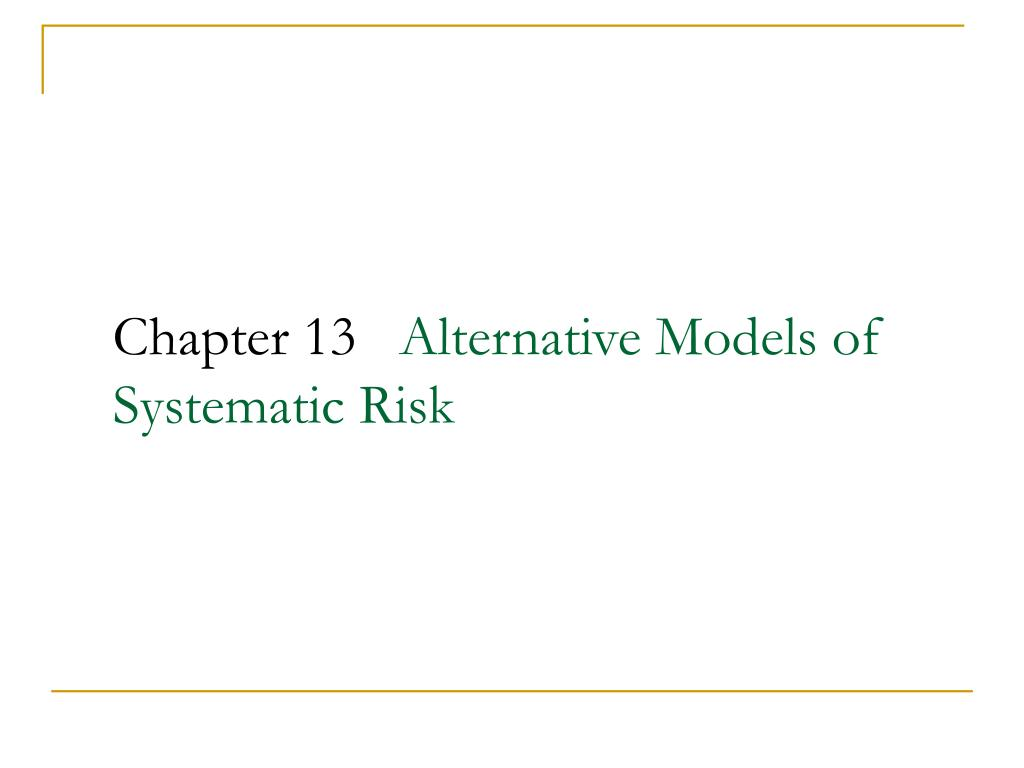 chapter 13 alternative models of systematic risk l.