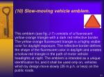 10 slow moving vehicle emblem