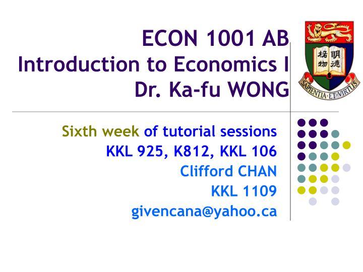 econ 1001 ab introduction to economics i dr ka fu wong n.