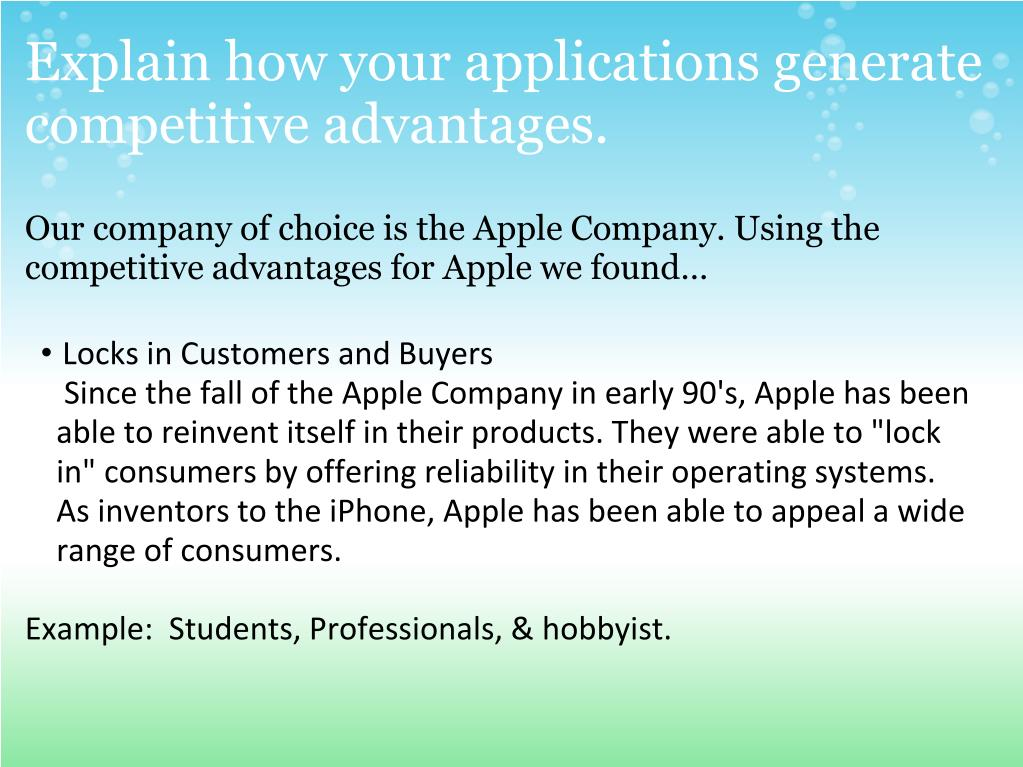 Explain how your applications generate competitive advantages.
