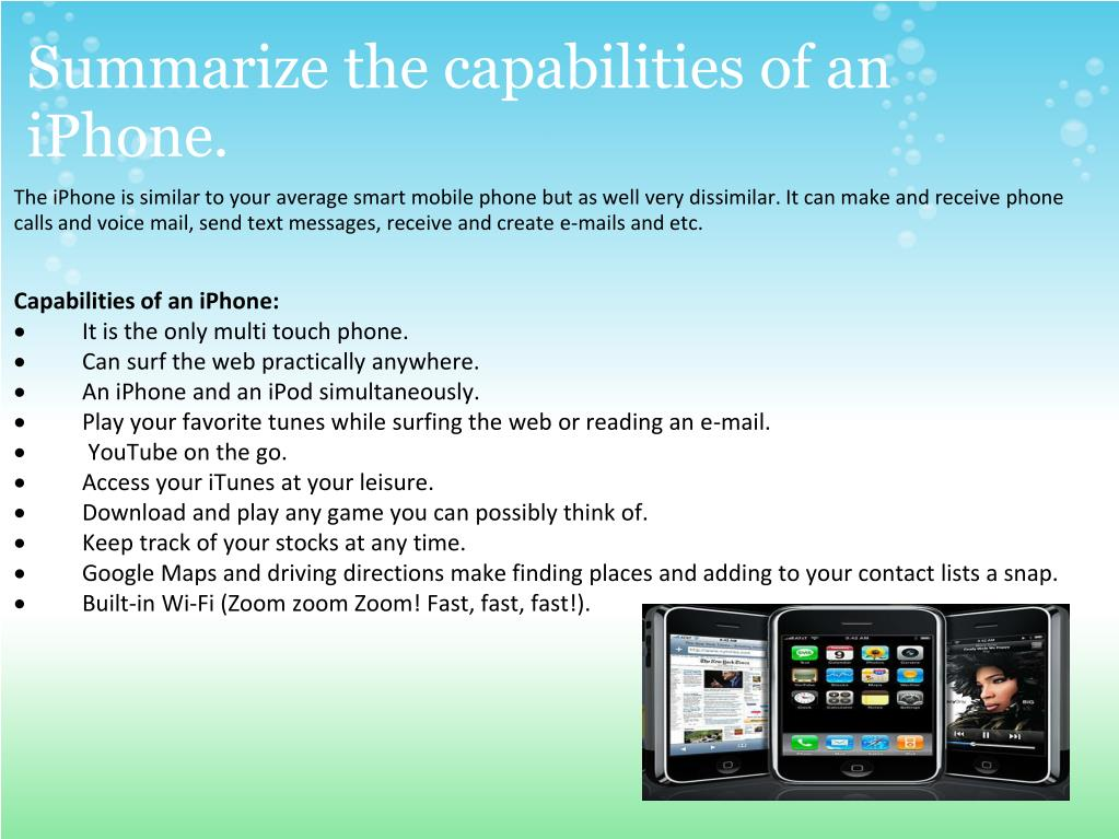 Summarize the capabilities of an iPhone.