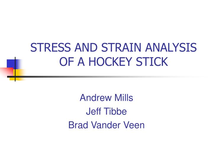 stress and strain analysis of a hockey stick n.