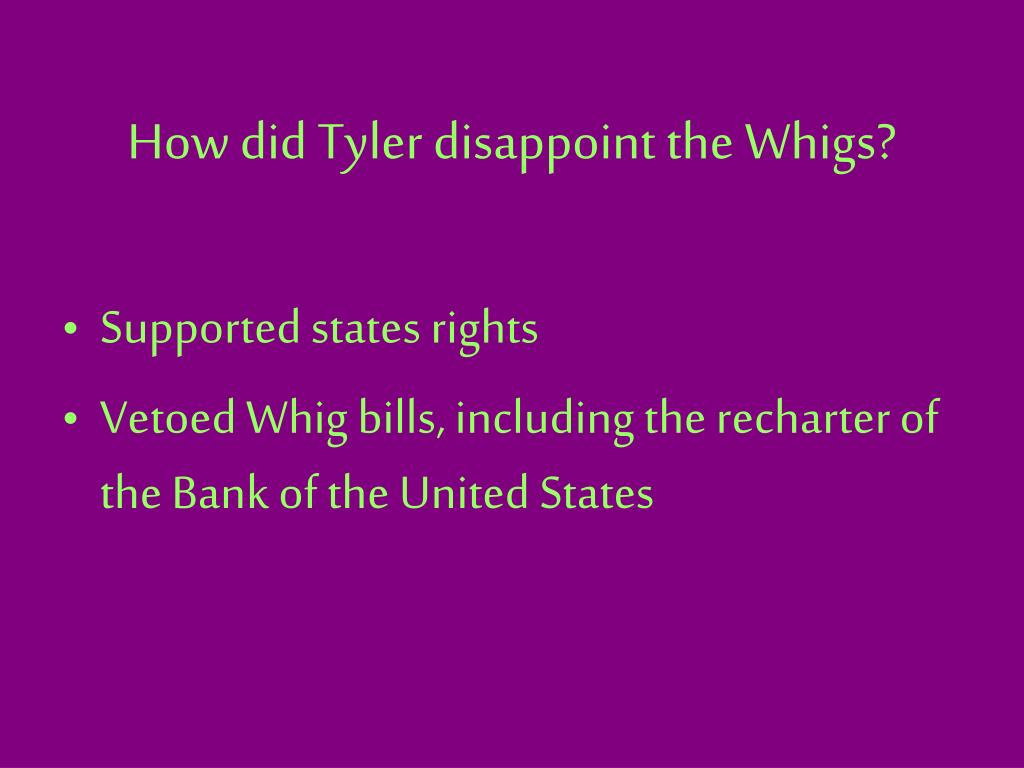 How did Tyler disappoint the Whigs?