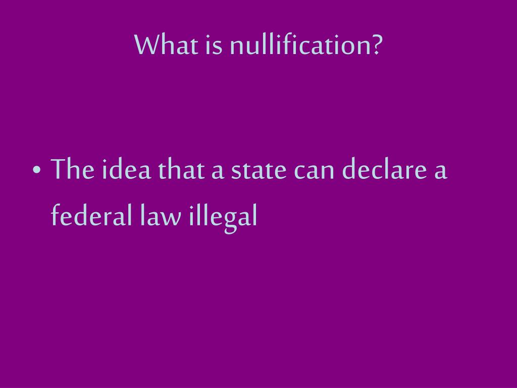 What is nullification?