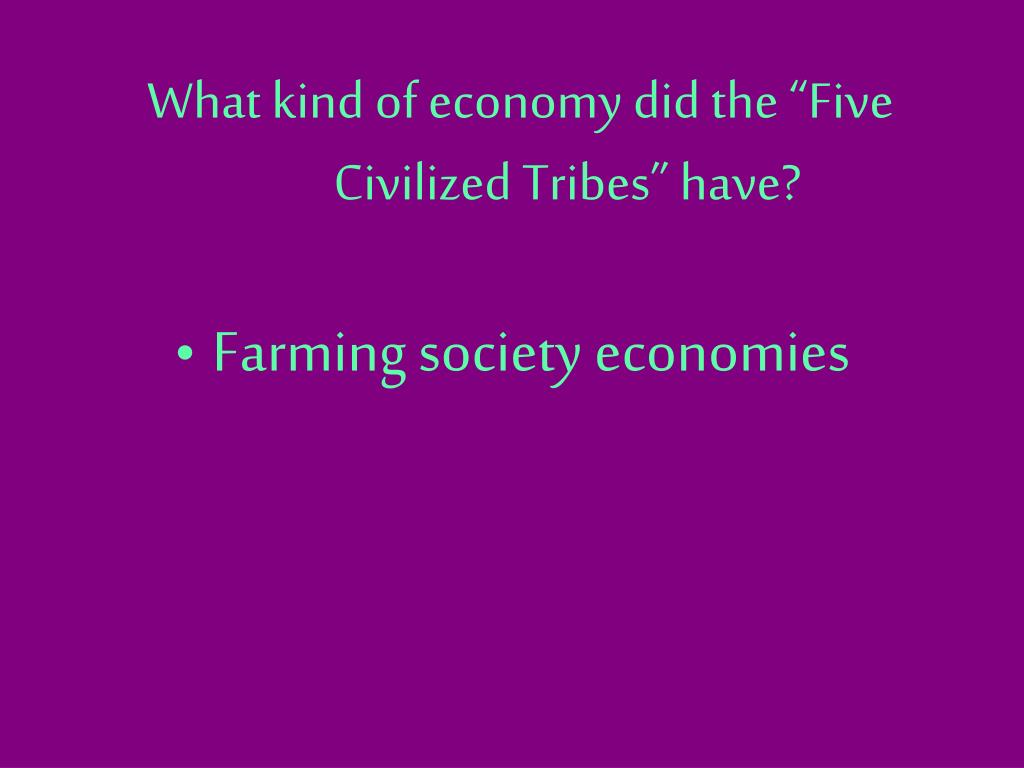 """What kind of economy did the """"Five Civilized Tribes"""" have?"""