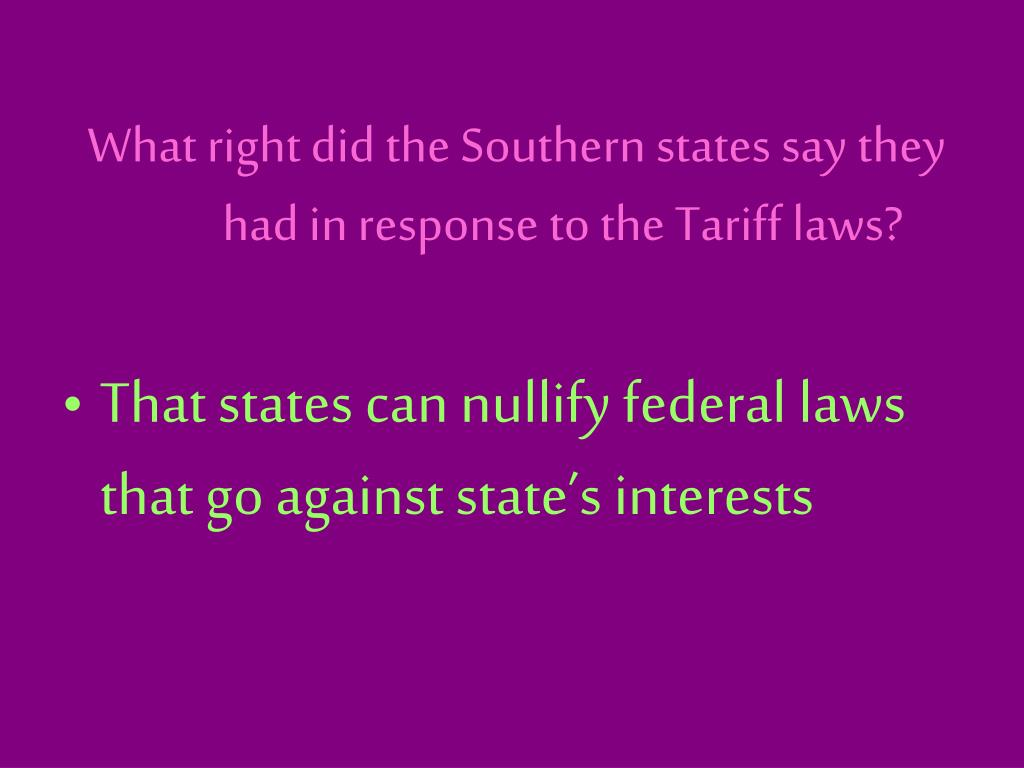 What right did the Southern states say they had in response to the Tariff laws?