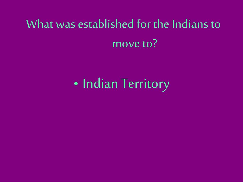 What was established for the Indians to move to?