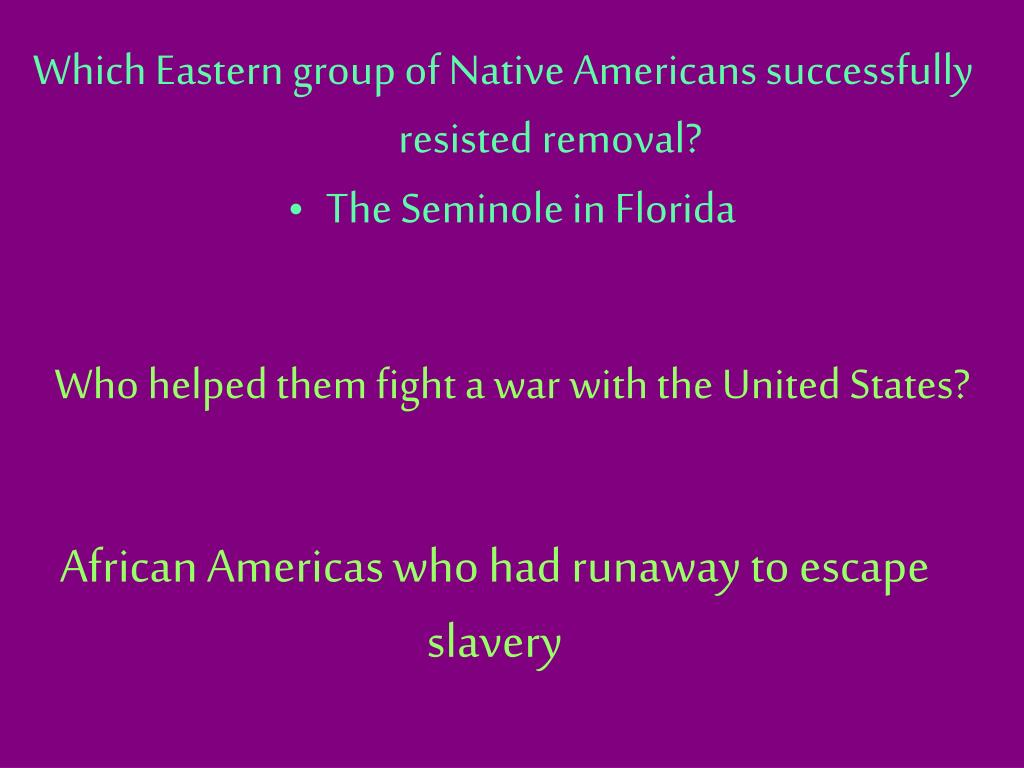 Which Eastern group of Native Americans successfully resisted removal?