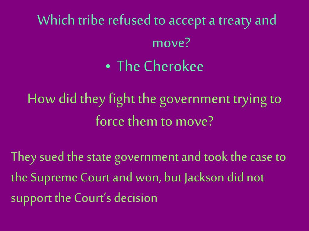 Which tribe refused to accept a treaty and move?