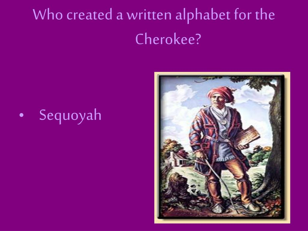 Who created a written alphabet for the Cherokee?