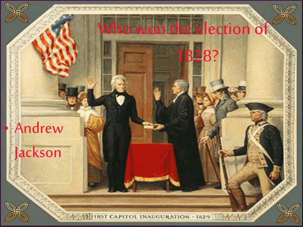 Who won the election of 1828?
