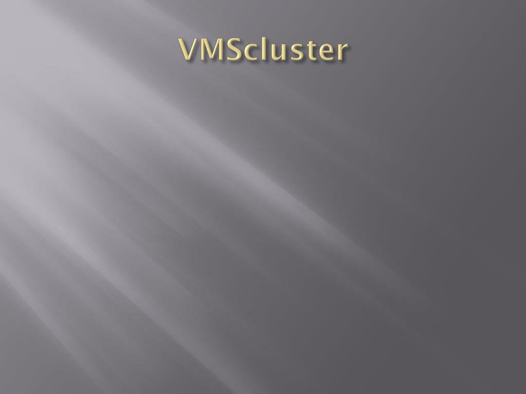 VMScluster