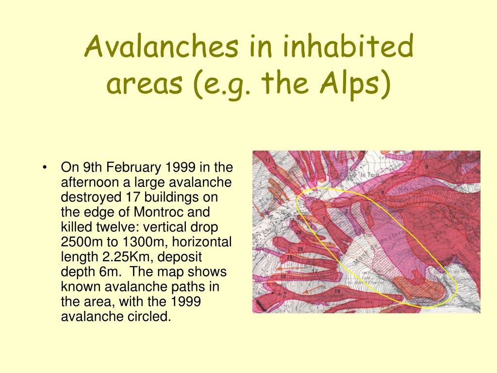 Avalanches in inhabited areas (e.g. the Alps)