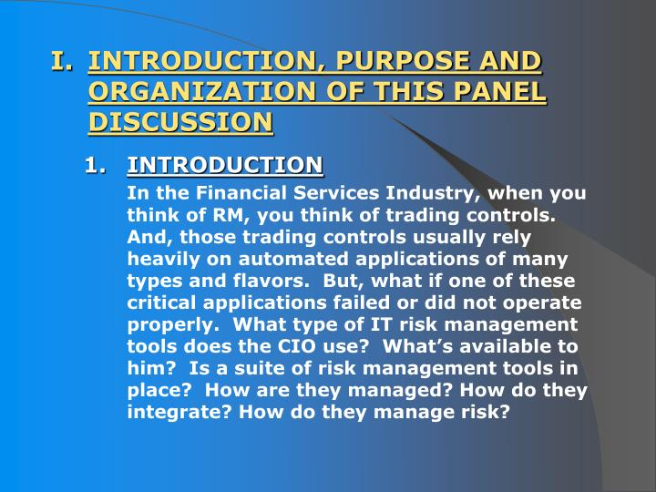 Introduction purpose and organization of this panel discussion