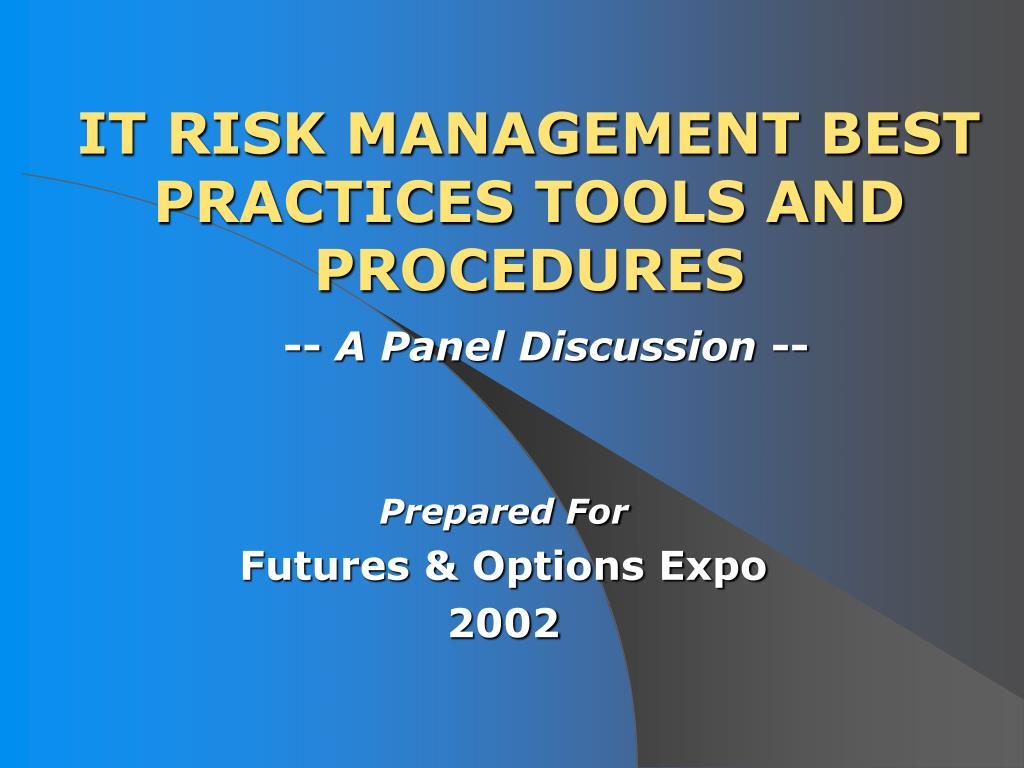 IT RISK MANAGEMENT BEST PRACTICES TOOLS AND PROCEDURES