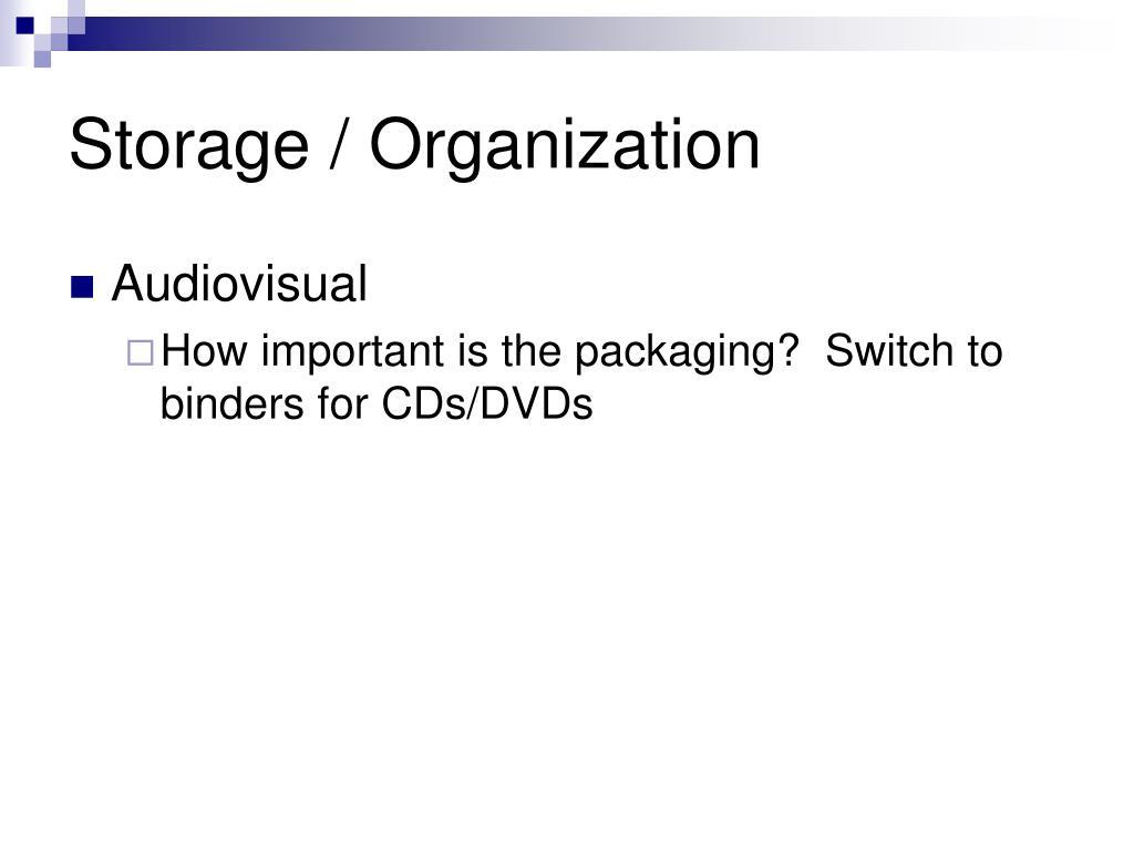 Storage / Organization