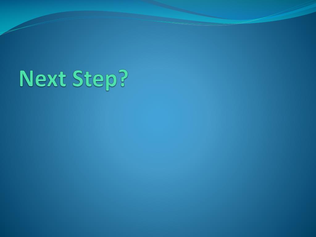 Next Step?