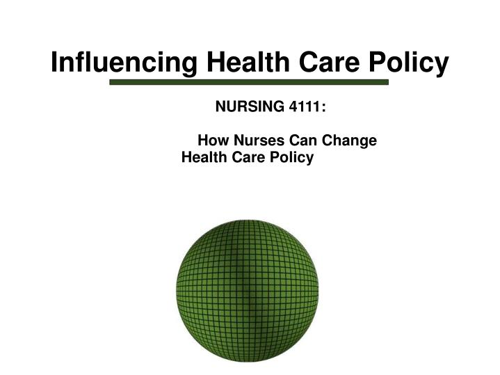 Influencing health care policy