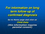 for information on long term follow up of confirmed diagnosis