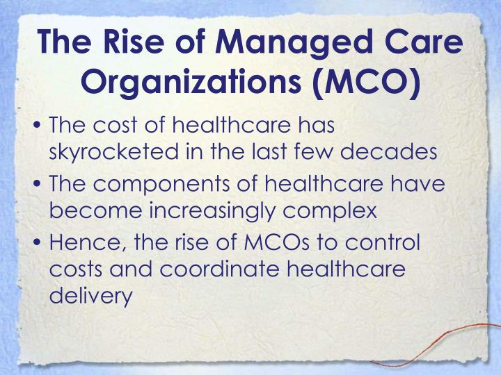 The rise of managed care organizations mco