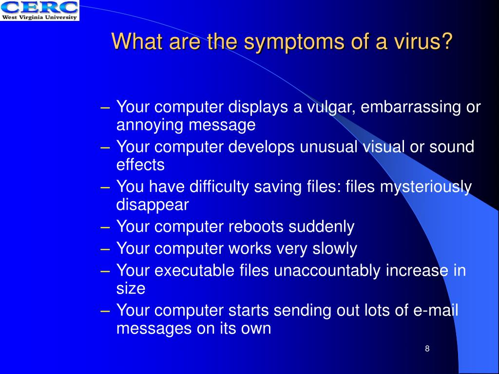 What are the symptoms of a virus?