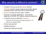 why security is difficult to achieve