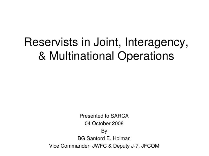 Reservists in joint interagency multinational operations