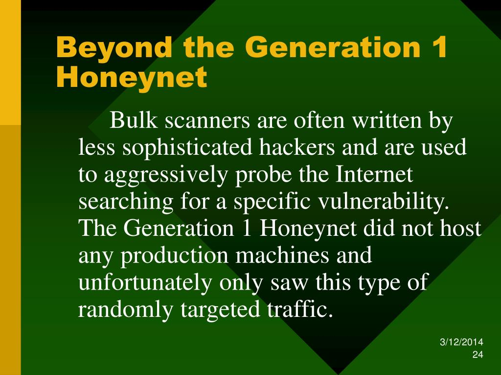 Beyond the Generation 1 Honeynet