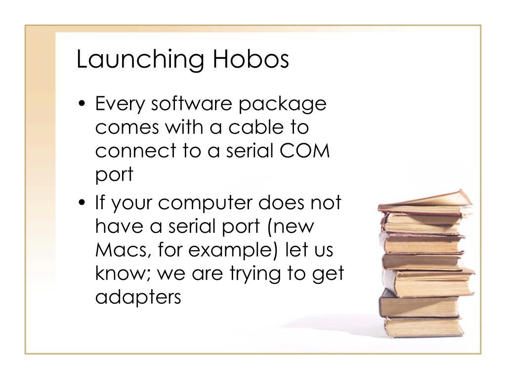 Launching Hobos