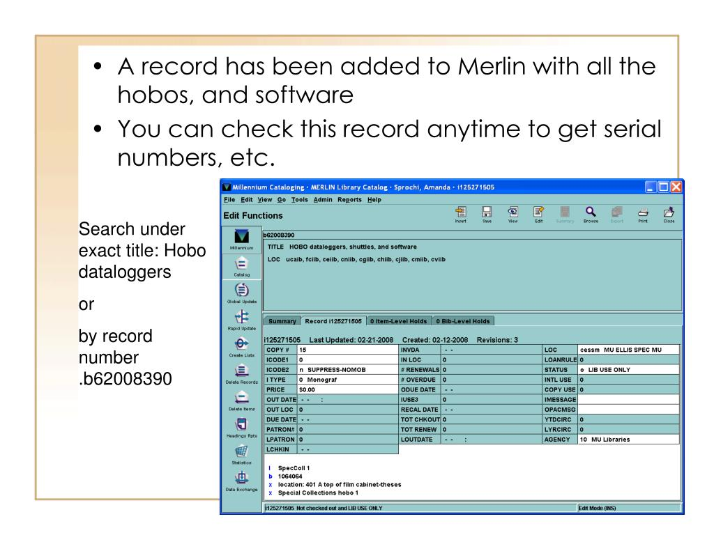 A record has been added to Merlin with all the hobos, and software