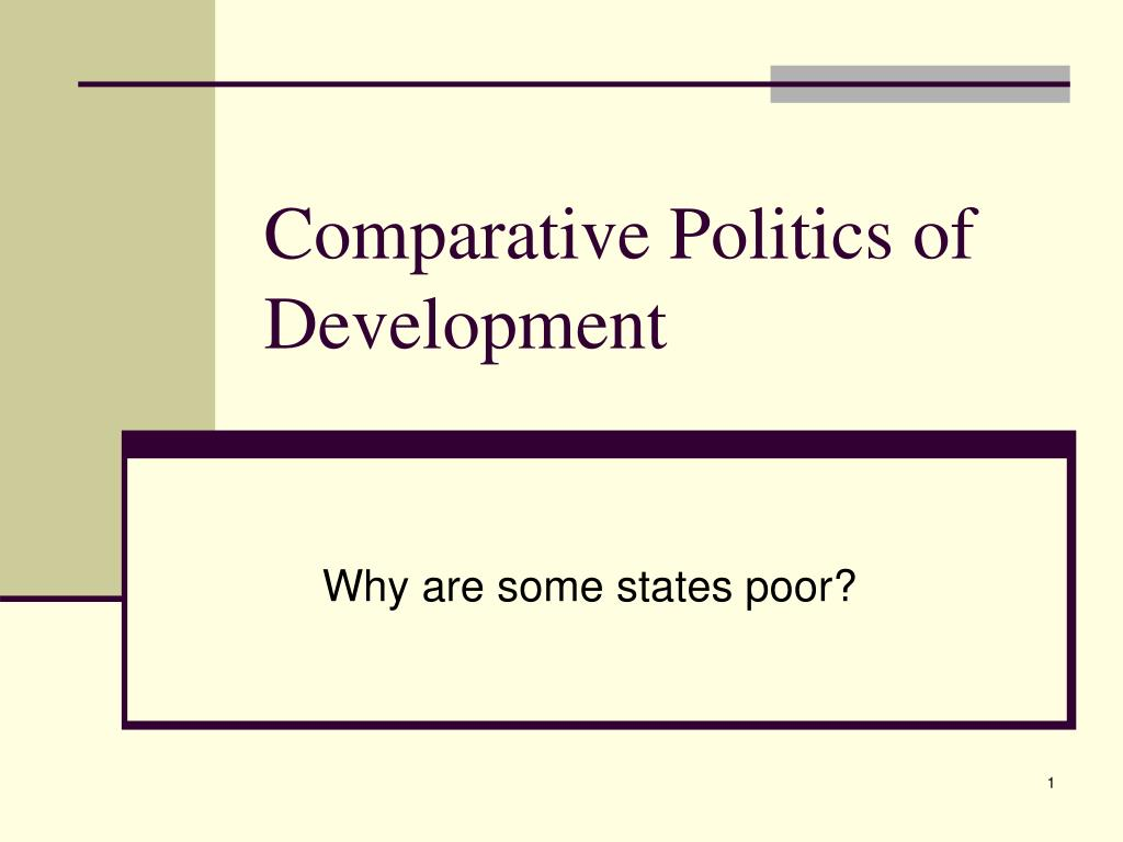 comparative politics of development l.