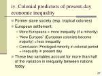 iv colonial predictors of present day economic inequality