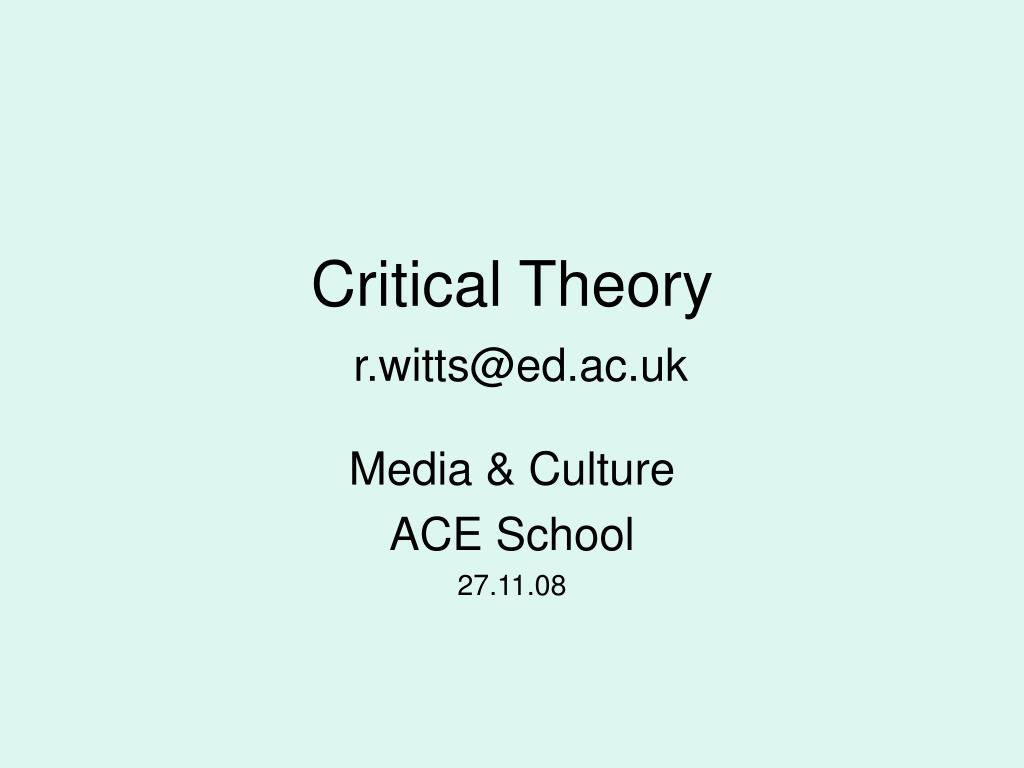 critical theory r witts@ed ac uk l.