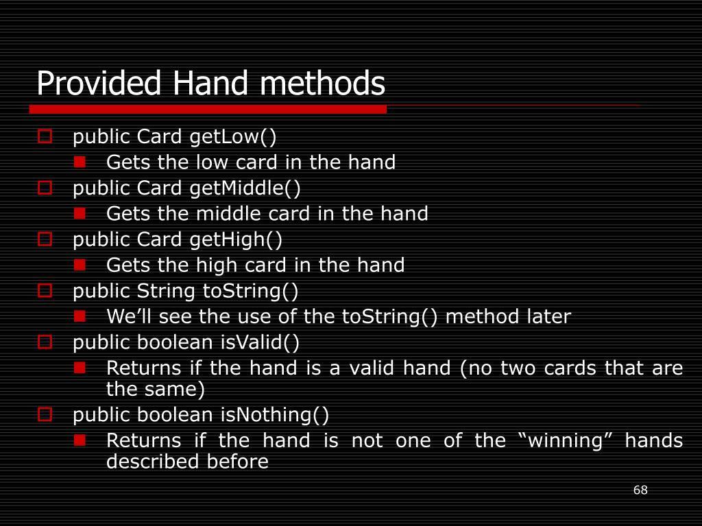 Provided Hand methods
