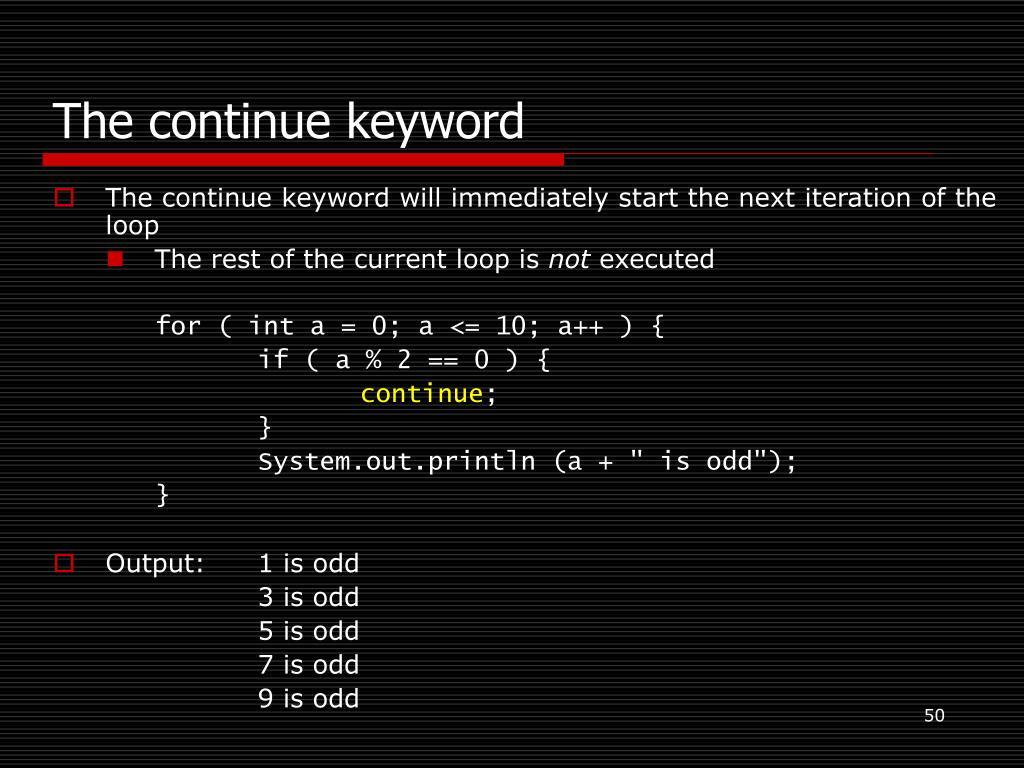 The continue keyword