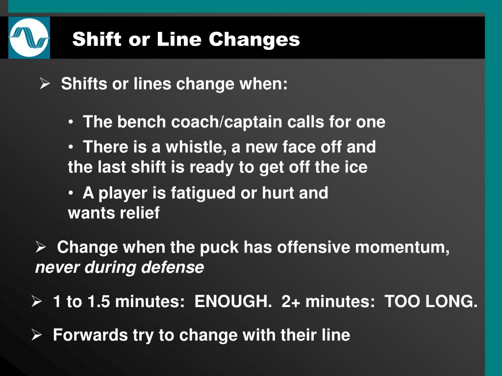 Shift or Line Changes