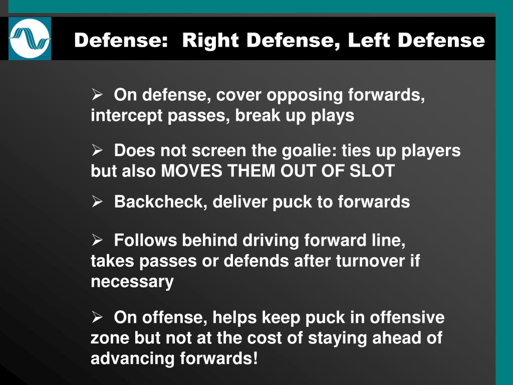 Defense:  Right Defense, Left Defense