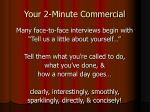 your 2 minute commercial