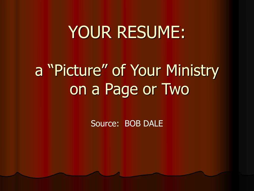 your resume a picture of your ministry on a page or two l.