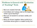problems in general with evaluation of teaching tools