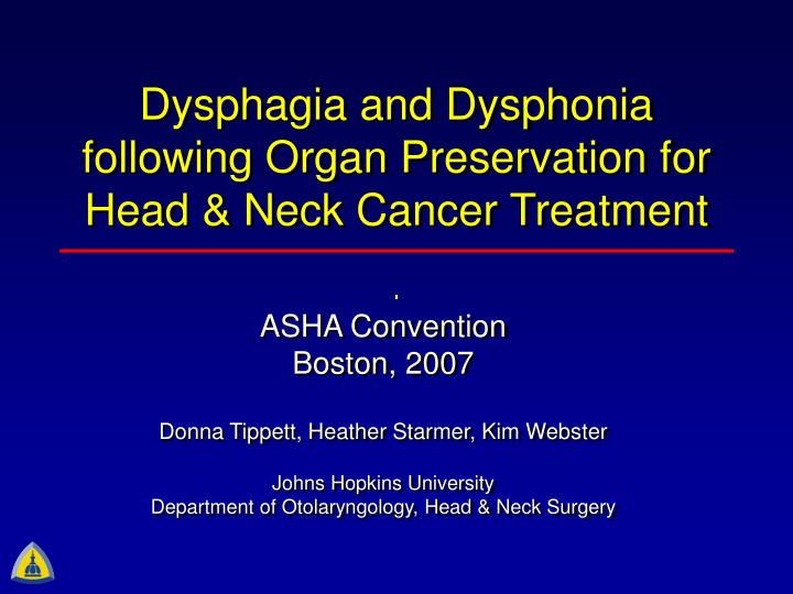 dysphagia and dysphonia following organ preservation for head neck cancer treatment n.