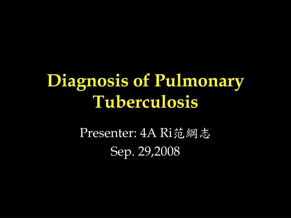 diagnosis of pulmonary tuberculosis l.