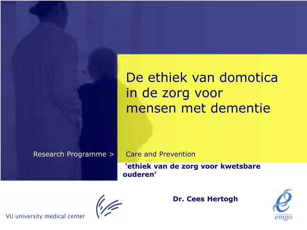 de ethiek van domotica in de zorg voor mensen met dementie l.