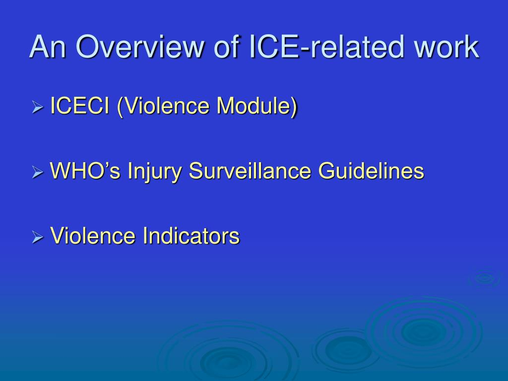 An Overview of ICE-related work