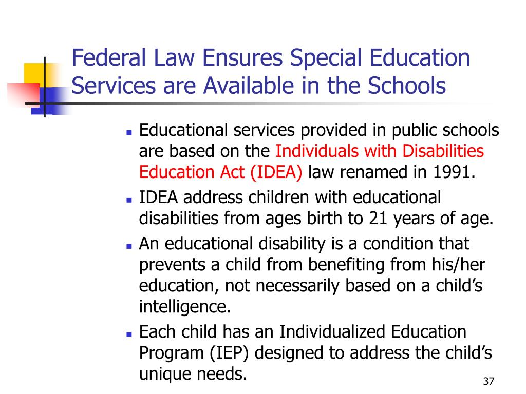 Federal Law Ensures Special Education Services are Available in the Schools