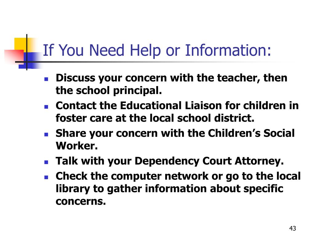 If You Need Help or Information: