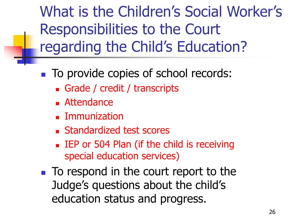 What is the Children's Social Worker's Responsibilities to the Court regarding the Child's Education?