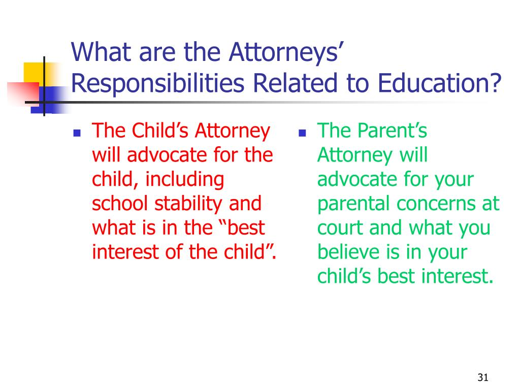 "The Child's Attorney will advocate for the child, including school stability and what is in the ""best interest of the child""."