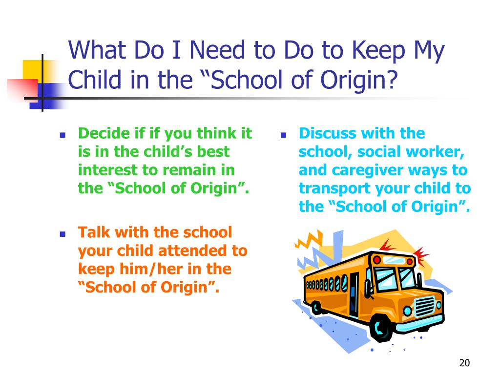 "Decide if if you think it is in the child's best interest to remain in the ""School of Origin""."