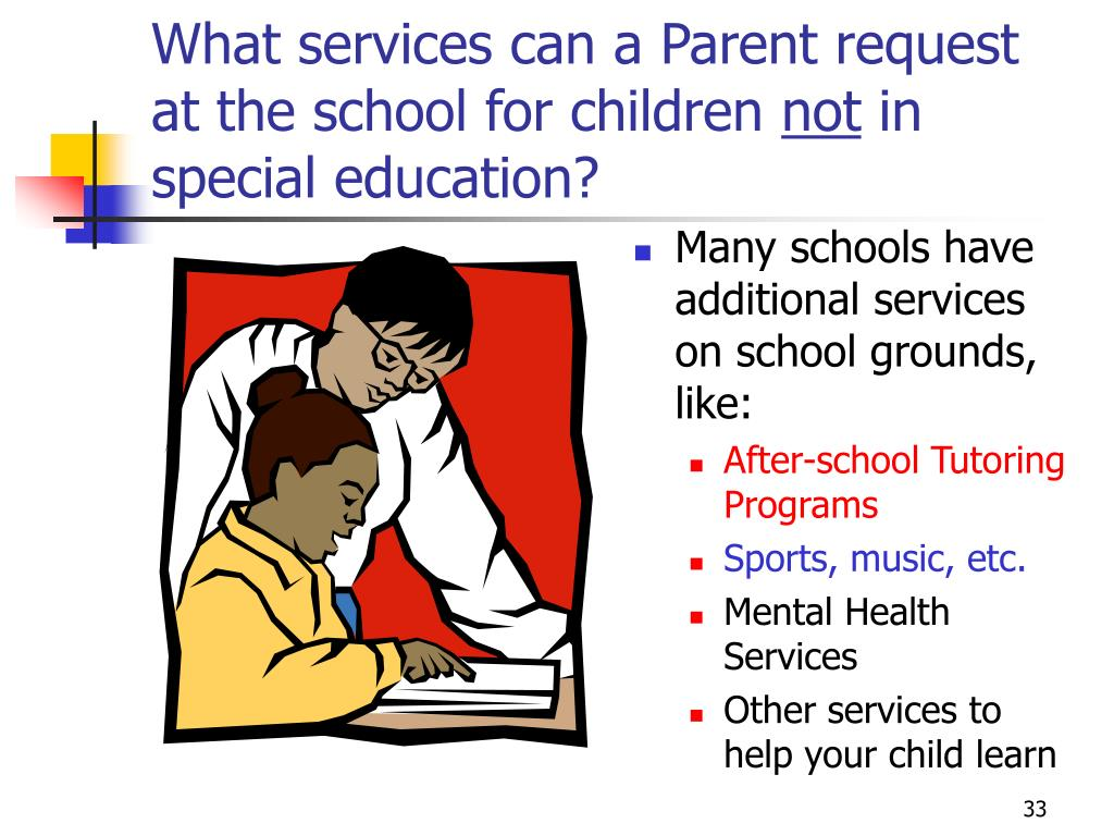 What services can a Parent request at the school for children